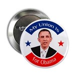 My Union Is For Obama campaign button
