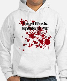 Forget Ghosts. Beware of Me! Jumper Hoodie