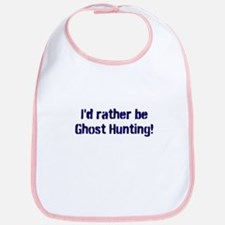 I'd Rather Be Ghost Hunting! Bib