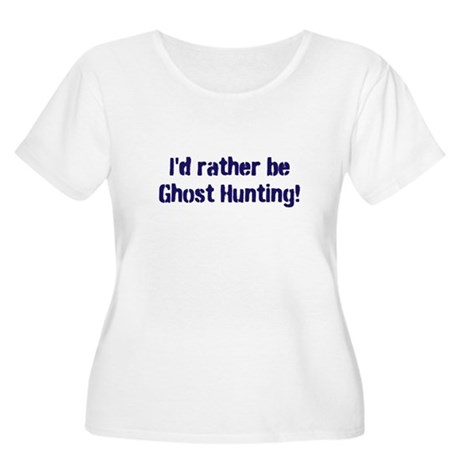 I'd Rather Be Ghost Hunting! Women's Plus Size Sco
