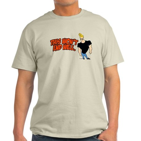 This Won't End Well Light T-Shirt