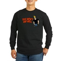This Won't End Well Long Sleeve Dark T-Shirt