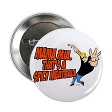 "That's A Spicy Meatball 2.25"" Button"