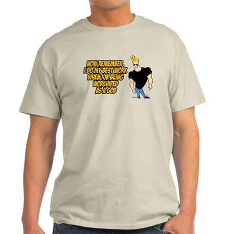 I Do My Best Work Being Worshipped Light T-Shirt