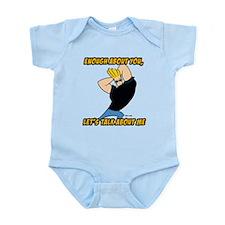 Enough About You Infant Bodysuit