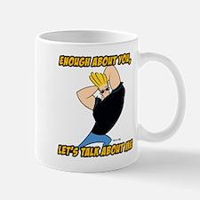 Enough About You Mug