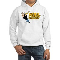 Johnny Bravo Yeah Whatever Hooded Sweatshirt