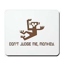 Don't Judge Me, Monkey Mousepad