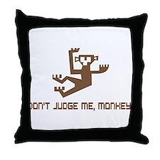 Don't Judge Me, Monkey Throw Pillow