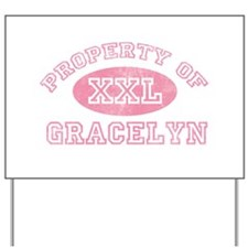 Property of Gracelyn Yard Sign