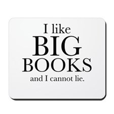 I LIke Big Books Mousepad