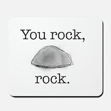 You rock, rock Mousepad