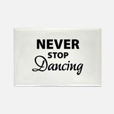 Never stop Dancing Rectangle Magnet