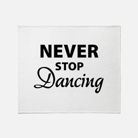 Never stop Dancing Throw Blanket