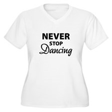 Never stop Dancing T-Shirt