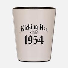 Kicking Ass Since 1954 Shot Glass