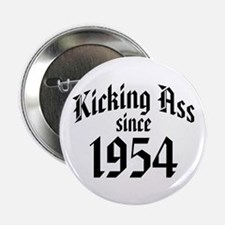 """Kicking Ass Since 1954 2.25"""" Button"""