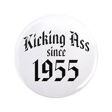 """Kicking Ass Since 1955 3.5"""" Button"""