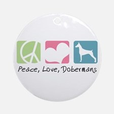 Peace, Love, Dobermans Ornament (Round)