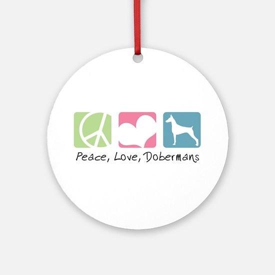 Peace, Love, Dobermans Ornament (Round)