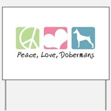 Peace, Love, Dobermans Yard Sign