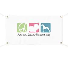 Peace, Love, Dobermans Banner
