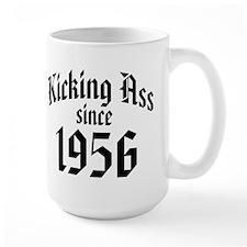 Kicking Ass Since 1956 Mug