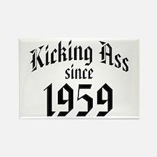 Kicking Ass Since 1959 Rectangle Magnet