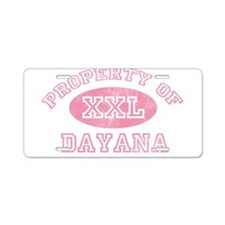Property of Dayana Aluminum License Plate