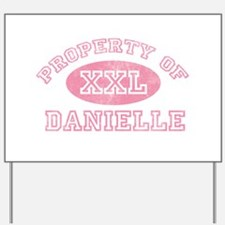 Property of Danielle Yard Sign