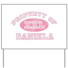 Property of Daniela Yard Sign