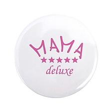 "mama deluxe 3.5"" Button"
