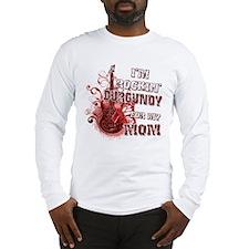I'm Rockin' Burgundy for my M Long Sleeve T-Shirt