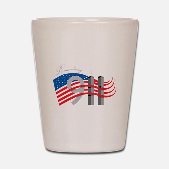 Remembering 911 Shot Glass