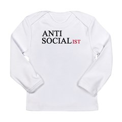 Anti Socialist Long Sleeve Infant T-Shirt