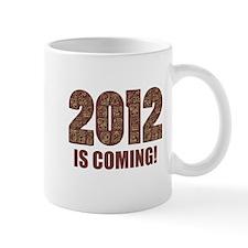 2011 is Coming Mug