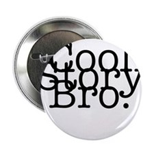 """Cool Story Bro 2.25"""" Button (10 pack)"""