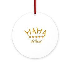 mama deluxe Ornament (Round)