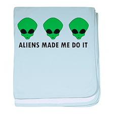Aliens made me do it baby blanket