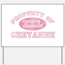 Property of Cheyanne Yard Sign