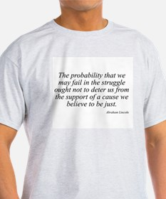 Abraham Lincoln quote 99 Ash Grey T-Shirt