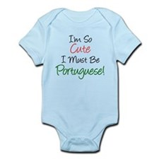 So Cute Must Be Portuguese Infant Bodysuit