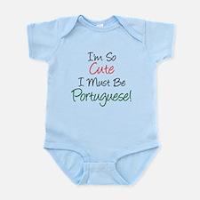 So Cute Must Be Portuguese Infant Bodysuit