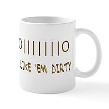 I Like Em Dirty Mug