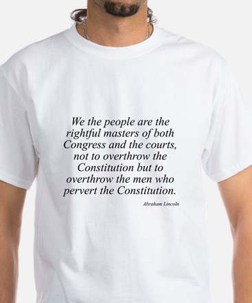Abraham Lincoln quote 115 White T-Shirt