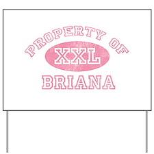 Property of Briana Yard Sign