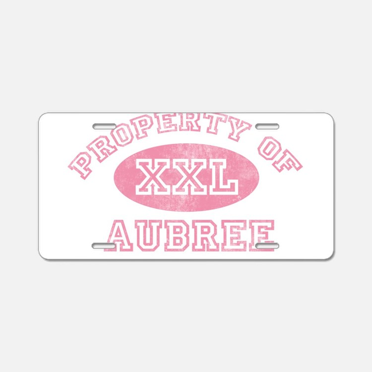Property of Aubree Aluminum License Plate