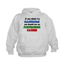 Think I'm Handsome Portuguese Hoodie