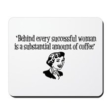"""""""Behind every successful woman..."""" Mouse"""