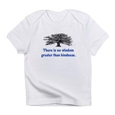 WISDOM GREATER THAN KINDNESS Infant T-Shirt